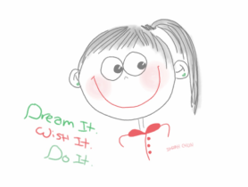 Dream it, Wish it, Do it Sketch